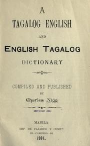 Cover of: A Tagalog English and English Tagalog dictionary | Charles Nigg