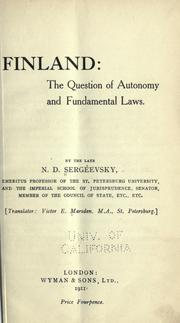 Cover of: Finland:t he question of autonomy and fundamental laws | N. D. Serg©±i©Ơeevsk©Æi©Œi