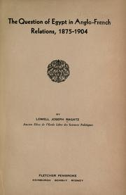 Cover of: The question of Egypt in Anglo-French relations, 1875-1904