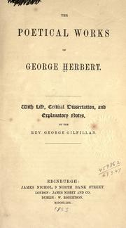 Cover of: The poetical works of George Herbert, with life, critical dissertation, and explanatory notes by George Gilfilaan