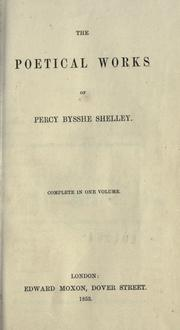 Cover of: The poetical works of Percy Bysshe Shelley | Percy Bysshe Shelley