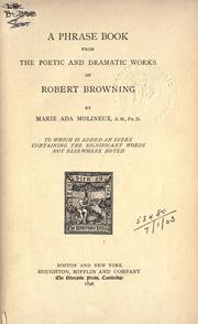 Cover of: A phrase book from the poetic and dramatic works of Robert Browning, to which is added an index containing the significant words not elsewhere noted |