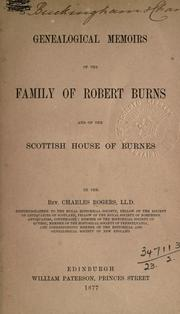 Genealogical memoirs of the family of Robert Burns, and Scottish house of Burnes by Rogers, Charles