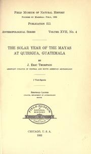 The solar year of the Mayas at Quirigua, Guatemala by Thompson, John Eric Sidney Sir