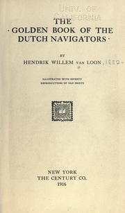 Cover of: The golden book of the Dutch navigators by Hendrik Willem Van Loon