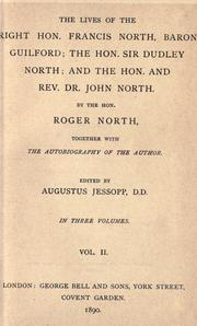 Cover of: The lives of the Right Hon. Francis North, Baron Guilford ; The Hon. Sir Dudley North ; and the Hon. and Rev. Dr. John North