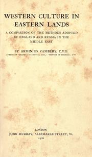 Cover of: Western culture in Eastern lands: a comparison of the methods adopted by England and Russia in the Middle East