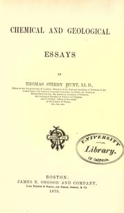 Chemical and geological essays by Thomas Sterry Hunt