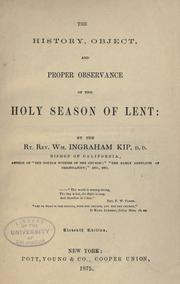 The history, object, and proper observance of the holy season of Lent by Kip, William Ingraham