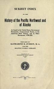 Cover of: Subject index to the history of the Pacific northwest and of Alaska