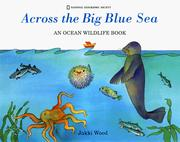 Cover of: Across the big blue sea: an ocean wildlife book