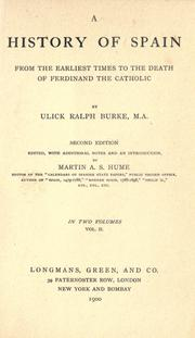 A history of Spain from the earliest times to the death of Ferdinand the Catholic by Ulick Ralph Burke