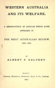 Cover of: Western Australia and its welfare: A reproduction of articles which have appeared in the West Australian review, 1893-1894 ...
