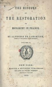 The history of the restoration of monarchy in France by Alphonse de Lamartine