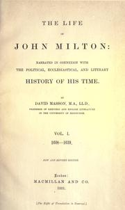 Cover of: The life of John Milton: narrated in connexion with the political, ecclesiastical, and literary history of his time