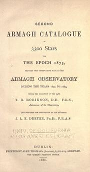 Cover of: Second Armagh catalogue of 3300 stars for the epoch 1875, deduced from observations made at the Armagh Observatory during the years 1859 to 1893, under the direction of the late T. R. Robinson, astronomer of the observatory, and prepared for publication by his successor J. L. E. Dreyer |