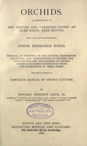 Cover of: Orchids; a description of the species and varieties grown at Glen Ridge, near Boston, with lists and descriptions of other desirable kinds