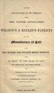 Cover of: On the advantages to be derived from the united application of Wilson's & Baylis's patents for the manufacture of salt from seawater ..