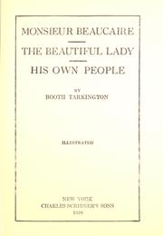 Cover of: Monsieur Beaucaire ; The beautiful lady ; His own people