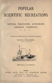 Cover of: Popular scientific recreations in natural philosophy, astronomy, geology, chemistry