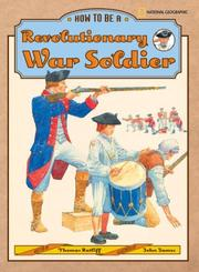 Cover of: How to be a revolutionary war soldier