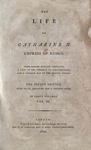 Cover of: The life of Catharine II, empress of Russia ..