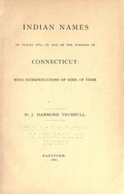 Cover of: Indian names of places, etc., in and on the borders of Connecticut