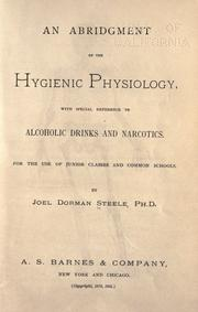Cover of: An abridgment of the Hygienic physiology: with special reference to alcoholic drinks and narcotics.  For the use of junior classes and common schools.