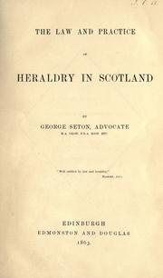 Cover of: The law and practice of heraldry in Scotland. | George Seton