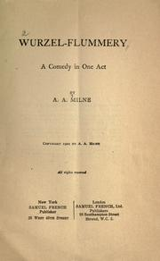 Cover of: Wurzel-Flummery: a comedy in one act