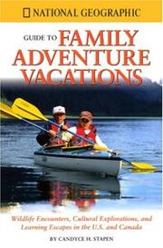 Cover of: National Geographic guide to family adventure vacations | Candyce H. Stapen