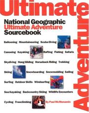 Cover of: National Geographic's Ultimate Adventure Sourcebook (NG's Greatest Photographs) | Paul Mcmenamin