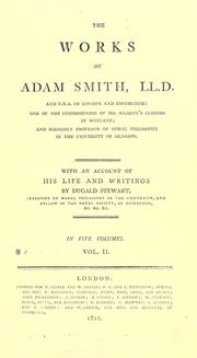 Cover of: The works of Adam Smith: With an account of his life and writings