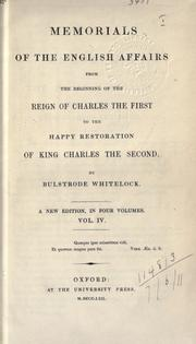 Cover of: Memorials of the English affairs from the beginning of the reign of Charles the First to the happy restoration of King Charles the Second