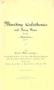 Marching calisthenics and fancy steps for the gymnasium by Gertrude Williams-Lundgren