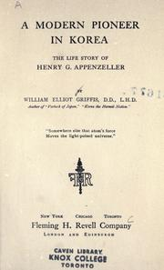 Cover of: A modern pioneer in Korea: the life story of Henry G. Appenzeller