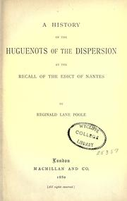 Cover of: A history of the Huguenots of the dispersion at the recall of the Edict of Nantes