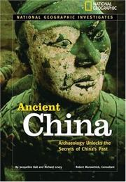 Cover of: National Geographic Investigates: Ancient China | Jacqueline Ball