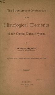 Cover of: The structure and combination of the histological elements of the central nervous system