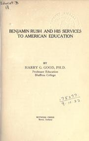 Benjamin Rush and his services to American education by Harry Gehman Good