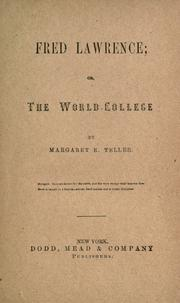 Cover of: Fred Lawrence, or, The world-college