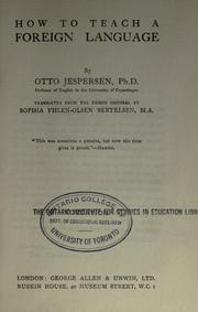 Cover of: How to teach a foreign language | Otto Jespersen