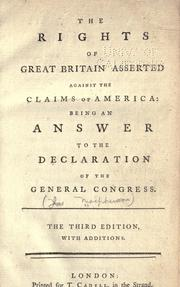 The rights of Great Britain asserted against the claims of America by Macpherson, James