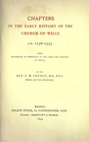 Cover of: Chapters in the early history of the church of Wells, A.D. 1136-1333