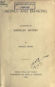 Cover of: Money and banking illustrated by American history. | White, Horace