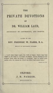 Cover of: The private devotions of Dr. William Laud, Archbishop of Canterbury and martyr