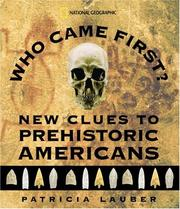 Cover of: Who Came First? New Clues to Prehistoric Americans | Patricia Lauber