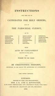 Cover of: Instructions for the use of candidates for holy orders, and of the parochial clergy ... with acts of Parliament ... and forms to be used | Christopher Hodgson