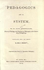 Cover of: Pedagogics as a system: By Dr. Karl Rosenkranz.  Translated from the German by Anna C. Brackett.
