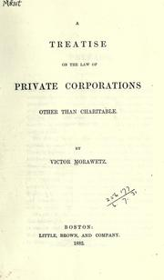 Cover of: A treatise on the law of private corporations other than charitable